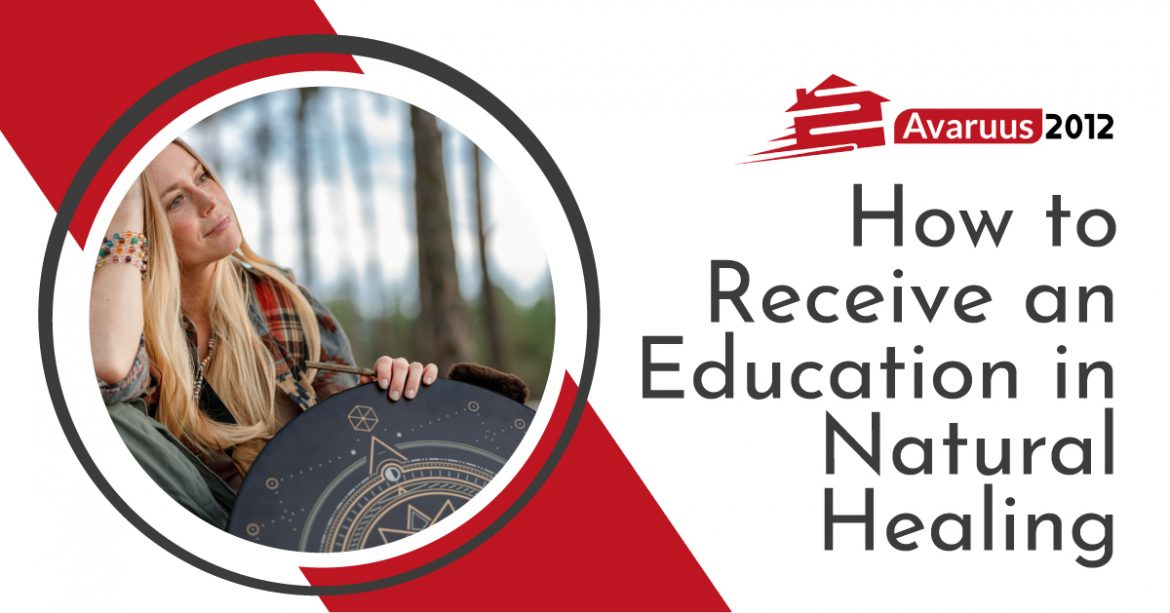 How to Receive an Education in Natural Healing