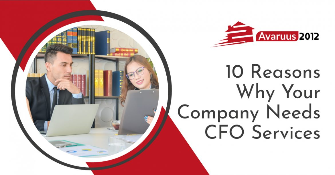 10 Reasons Why Your Company Needs CFO Services